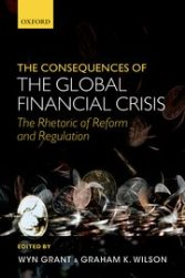 Consequences of the Global Financial Crisis by Wyn Grant and Graham K. Wilson