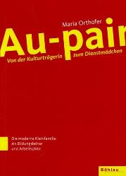 Au-pair: Von der Kulturträgerin zum Dienstmädchen
