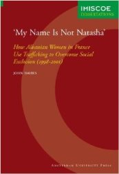 'My Name Is Not Natasha' : How Albanian Women in France Use Trafficking to Overcome Social Exclusion (1998-2001) by John Davies