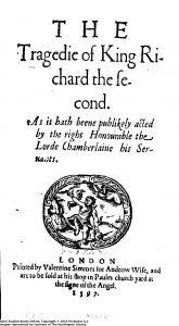 Shakespeare, William, 1564-1616. The Tragedie of King Richard the Second as it Hath Beene Publikely Acted by the Right Honourable the Lorde Chamberlaine His Seruants. ProQuest